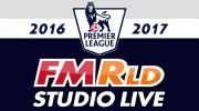 FMRld Studio Live - Premier League 2016/2017