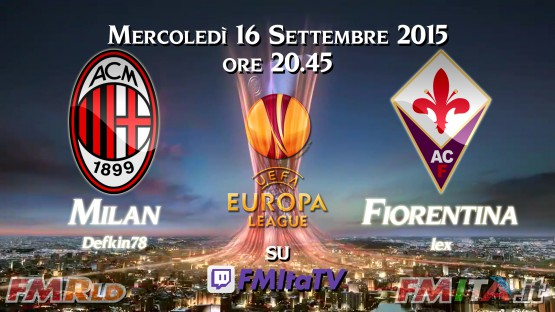FMRLD Finale di Europa League 2016/17 - Milan vs Fiorentina